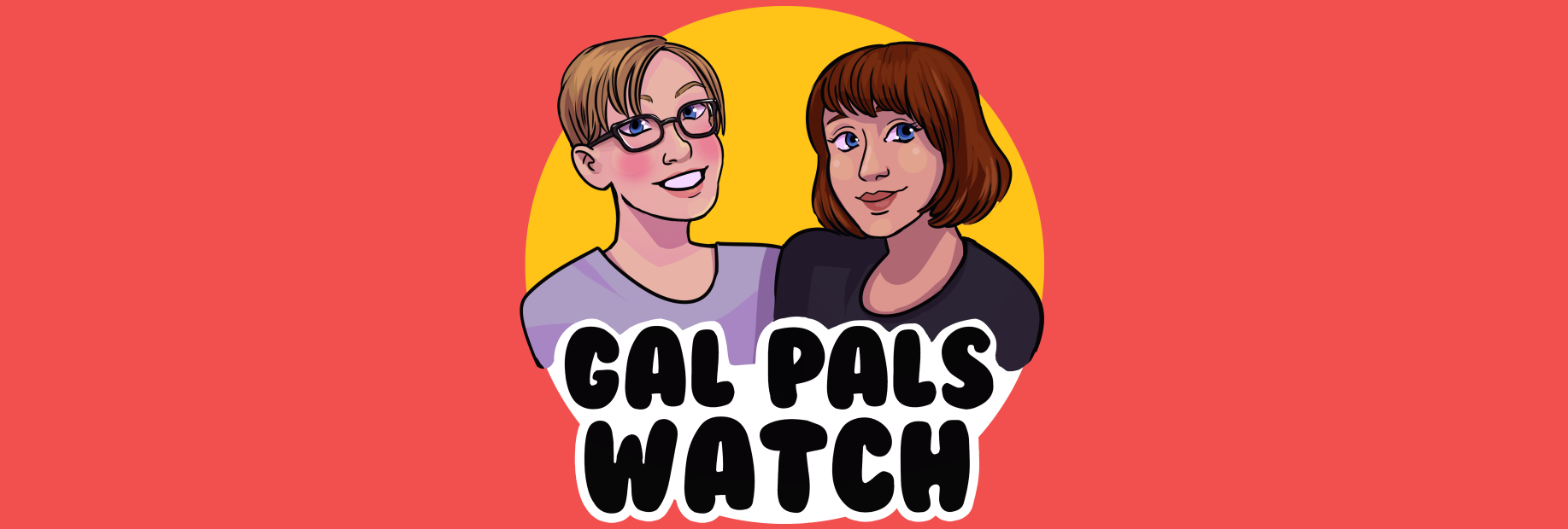 Cartoon Style Header of Gal Pals Watch Podcast